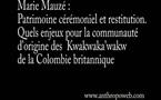 Patrimoine cérémoniel et restitution. Quels enjeux pour la communauté d'origine? Le cas des Kwakwaka'wakw de la Colombie britannique (Canada)