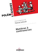 Commander <em>Matières à controverses</em>, dir. Patrick Schmoll