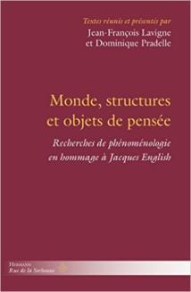 Monde, structures et objets de pensée, Dominique Pradelle & Jean-François Lavigne (dir.)