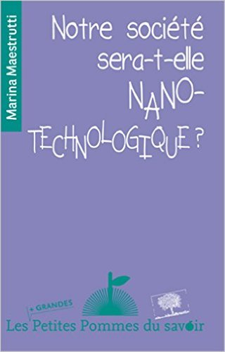 Notre société sera-t-elle nano-technologique ?, Marina Maestrutti