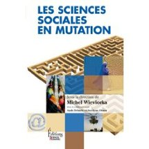 Les sciences sociales en mutation - Michel Wieviorka (dir.)