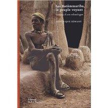 Les Batãmmariba, le peuple voyant : Carnets d'une ethnologue - Dominique Sewane