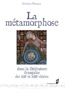Commander <em>La métamorphose dans la littérature narrative française des XIIe et XIIIe siècles