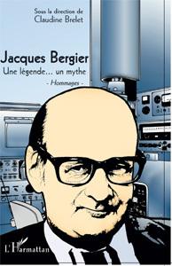 Commander <em>Jacques Bergier, Une légende... un mythe - Hommages - </em>