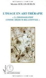 Commander L'image en art-thérapie, la photographie comme médium relationnel