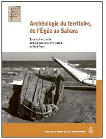 Commander Archéologie du territoire, de l'Egée au Sahara