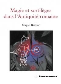 Commander Magie et sortilèges dans l'Antiquité romaine. Archéologie des rituels et des images.