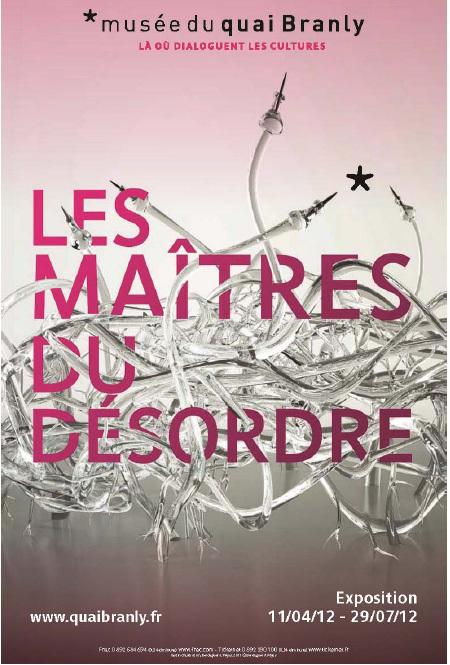 """Dossier d'exposition """"Les maîtres du désordre"""", Musée du Quai Branly, du 11 avril au 29 juillet 2012"""
