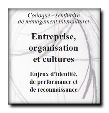 Entreprise, organisation et cultures. Enjeux d'identité, de performance et de reconnaissance
