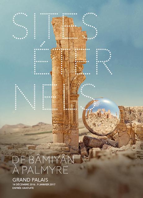 Sites éternels. De Bâmiyân à Palmyre. Voyage au coeur des sites du patrimoine universel.