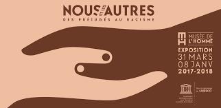 """""""Nous et les autres, des préjugés au racisme"""" - Musée de l'Homme, 31 mars 2017 - 8 janvier 2018"""