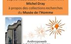 Michel Dray interviewé par Sophie Haberbüsch-Sueur à propos des collections recherches du Musée de l'Homme