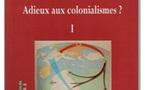 Adieux aux colonialismes ?