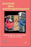 Anthropologie des usages sociaux et culturels du corps, Journal des anthropologues 112-113 2008