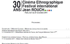Présentation du 30e Festival International du Cinéma Ethnographique Jean Rouch : Voir autrement le Monde
