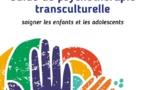 Guide de psychothérapie transculturelle. Soigner les enfants et les adolescents.