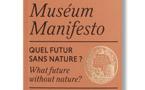 Manifeste du Muséum : Quel futur sans nature ?
