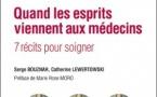"""Interview de Serge Bouznah à propos de : """"Quand les esprits viennent aux médecins. 7 récits pour soigner."""""""
