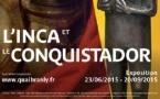 L'Inca et le Conquistador, Musée du Quai Branly, du 23/06 au 20/09/2015