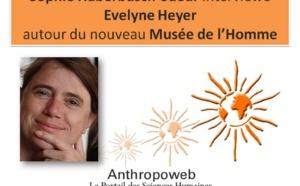 Evelyne Heyer : autour du Musée de l'Homme, interview réalisée par Sophie Haberbüsch-Sueur