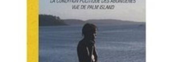 Interview de Barbara Glowczewski à propos des Guerriers pour la paix : la condition des Aborigènes de Palm Island