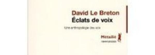 """Interview avec David Le Breton à propos de """"Éclats de voix : une anthropologie des voix"""""""