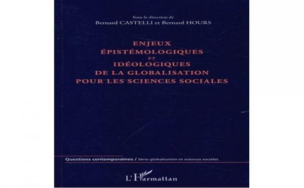 """Interviews de Bernard Hours et Conclusion de Monique Selim sur """"Enjeux épistémologiques et idéologiques de la globalisation pour les sciences sociales"""""""